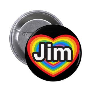 I love Jim. I love you Jim. Heart 6 Cm Round Badge