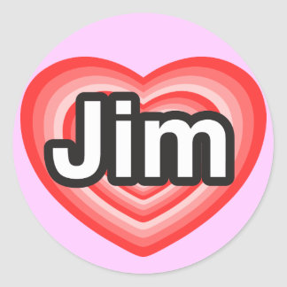 I love Jim. I love you Jim. Heart Classic Round Sticker