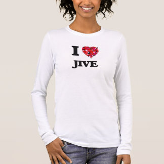 I Love Jive Long Sleeve T-Shirt