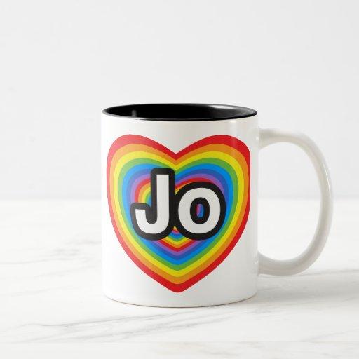 I love Jo. I love you Jo. Heart Mug