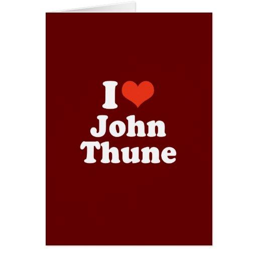 I LOVE JOHN THUNE CARD