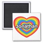 I love Jonathan. I love you Jonathan. Heart Square Magnet