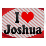 I love Joshua Cards