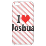 I love Joshua Cover For iPhone 5C