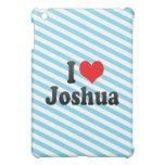 I love Joshua iPad Mini Case