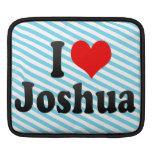 I love Joshua iPad Sleeve