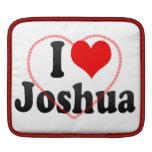 I love Joshua iPad Sleeves