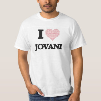 I Love Jovani (Heart Made from Love words) T Shirt