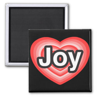 I love Joy I love you Joy Heart Fridge Magnet