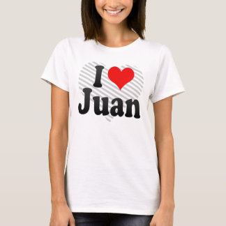 I love Juan T-Shirt