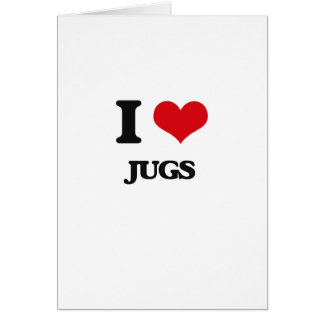 I Love Jugs Greeting Card