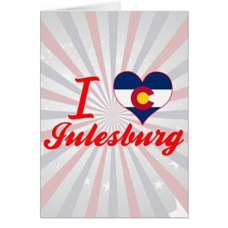 I Love Julesburg, Colorado Greeting Card