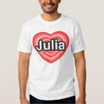 I love Julia. I love you Julia. Heart Tshirts