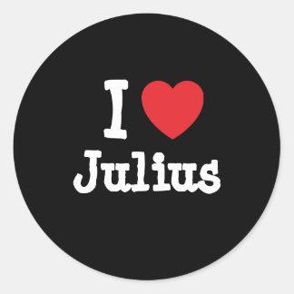 I love Julius heart custom personalized Round Sticker
