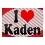I love Kaden Cards