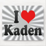 I love Kaden Mouse Pad