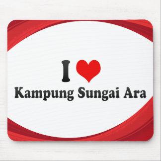 I Love Kampung Sungai Ara, Malaysia Mouse Pad