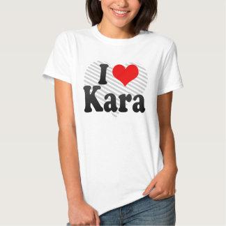 I love Kara Tshirt