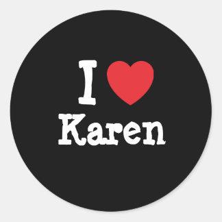 I love Karen heart T-Shirt Round Sticker