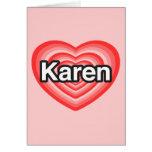 I love Karen. I love you Karen. Heart Greeting Cards