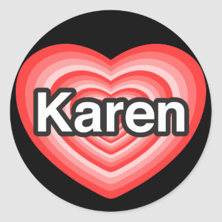 I love Karen. I love you Karen. Heart Round Sticker