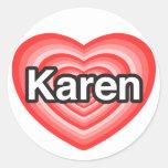I love Karen. I love you Karen. Heart Round Stickers
