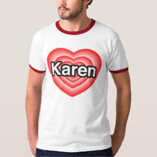 I love Karen. I love you Karen. Heart T-Shirt