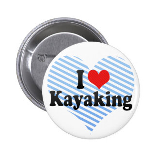I Love Kayaking Buttons