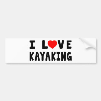 I Love Kayaking Bumper Sticker