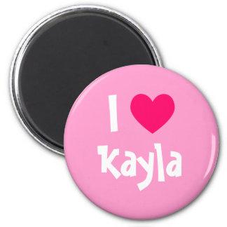 I Love Kayla Magnet