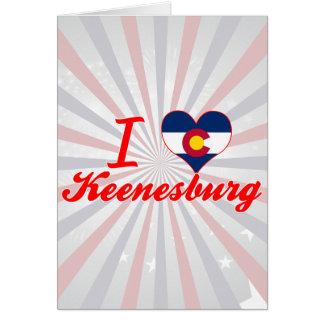 I Love Keenesburg, Colorado Greeting Card