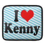 I love Kenny Sleeve For iPads
