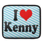 I love Kenny Sleeve For iPads