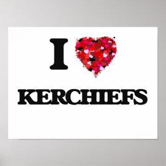 I Love Kerchiefs Poster