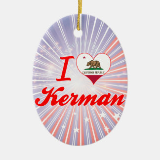 I Love Kerman, California Christmas Tree Ornaments