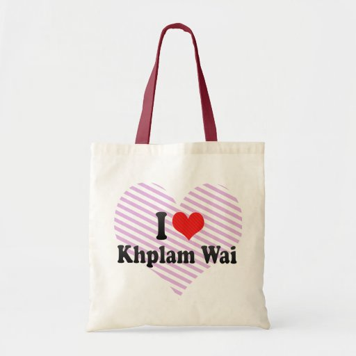 I Love Khplam Wai Tote Bag