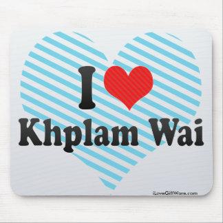 I Love Khplam Wai Mousepads