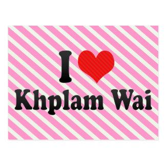 I Love Khplam Wai Postcard