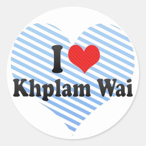 I Love Khplam Wai Round Sticker