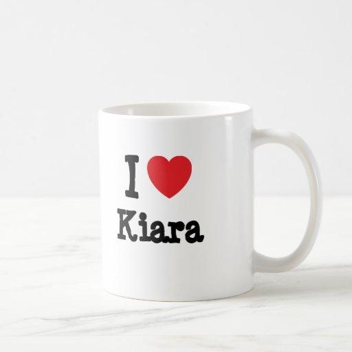 I love Kiara heart T-Shirt Coffee Mug