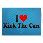 I love Kick The Can Greeting Card