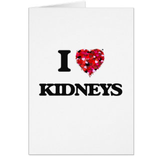 I Love Kidneys Greeting Card