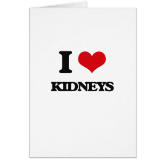I Love Kidneys Greeting Card