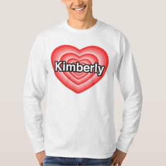 I love Kimberly. I love you Kimberly. Heart Shirts