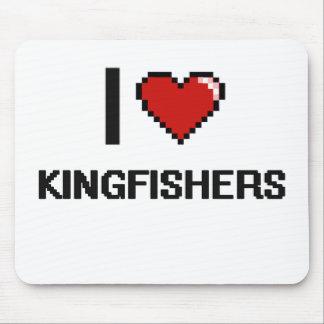 I love Kingfishers Digital Design Mouse Pad