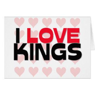 I LOVE KINGS GREETING CARD