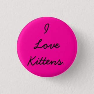 I Love Kittens Button for Jasmine in Hot Pink