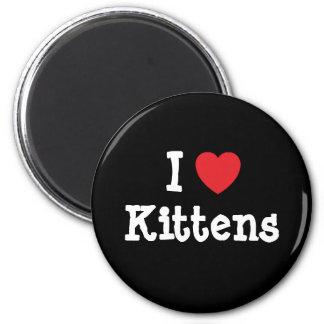 I love Kittens heart custom personalized Refrigerator Magnet