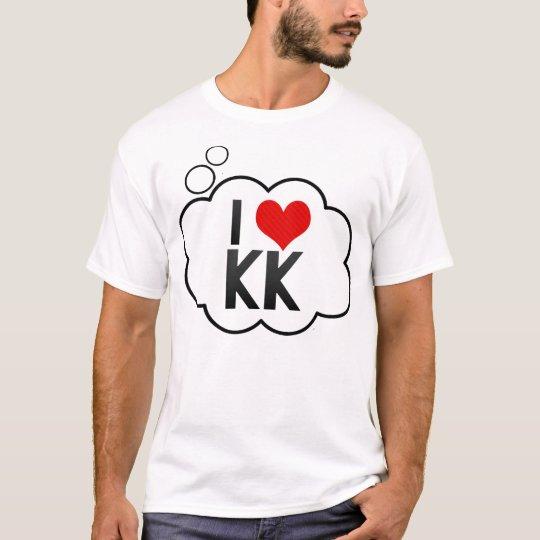 I Love KK T-Shirt