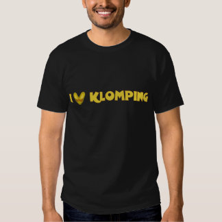I Love Klomping T Shirts